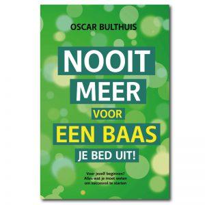 Nooit meer voor een baas je bed uit! Oscar Bulthuis